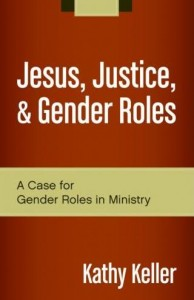 Jesus-Justice-and-Gender-Roles_Kathy-Keller-194x300